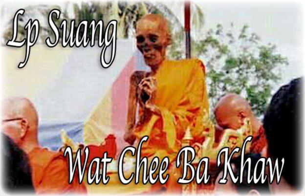 Luang Por Suangs Remains at Wat Chee Ba Khaw